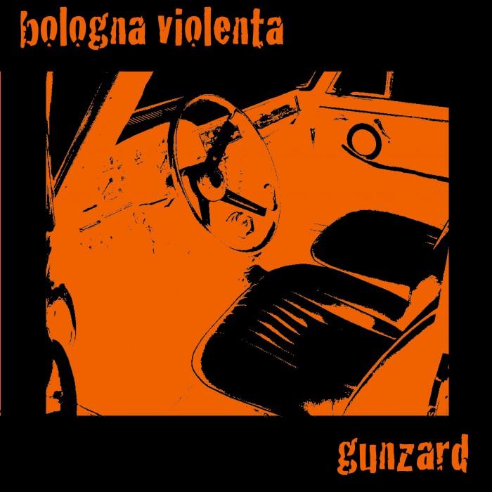 Split BOLOGNA VIOLENTA Gunzard